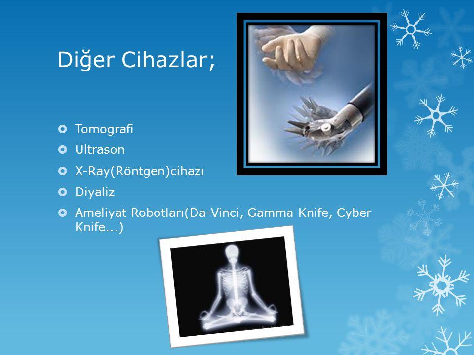 Diğer Cihazlar; Tomografi Ultrason X-Ray(Röntgen)cihazı Diyaliz