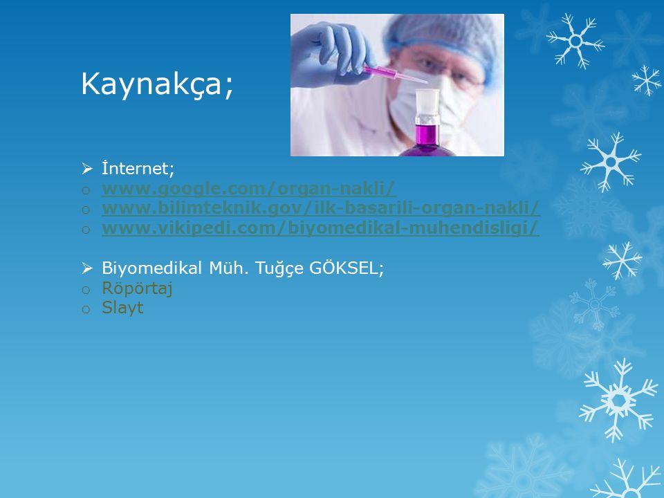 Kaynakça; İnternet; www.google.com/organ-nakli/