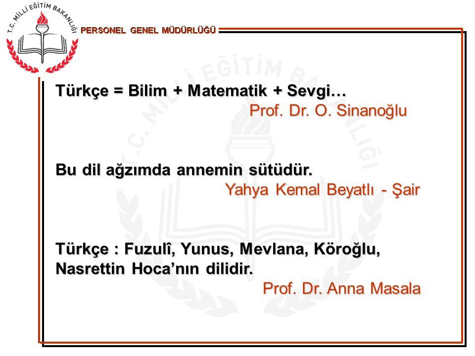 Türkçe = Bilim + Matematik + Sevgi…