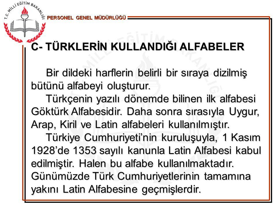 C- TÜRKLERİN KULLANDIĞI ALFABELER