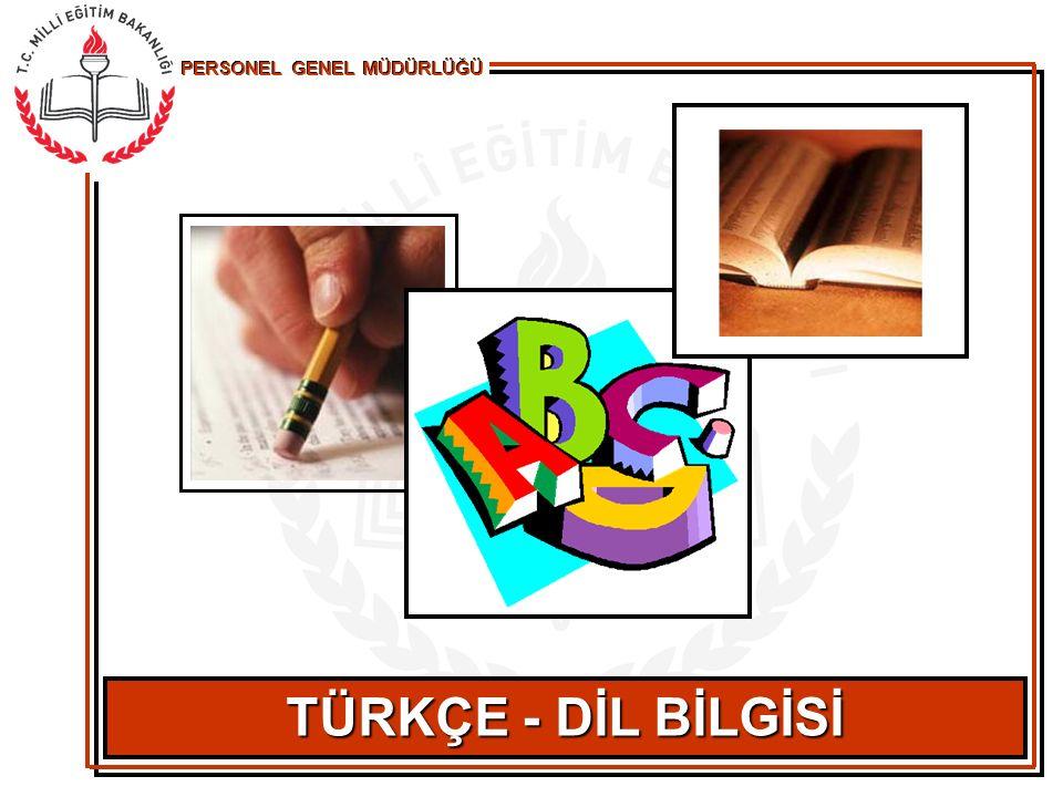TÜRKÇE - DİL BİLGİSİ