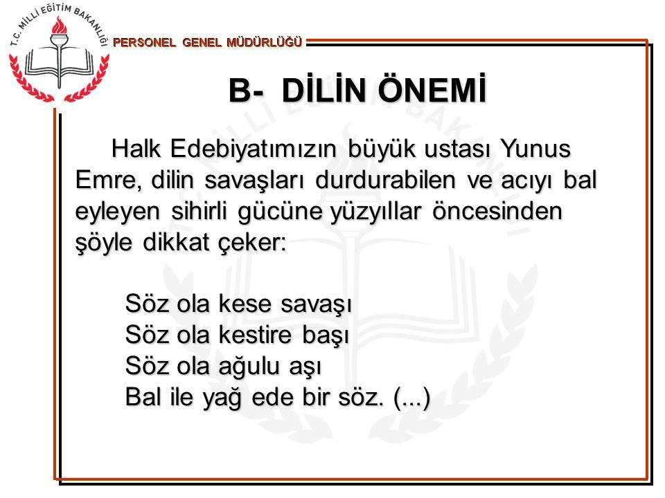 B- DİLİN ÖNEMİ