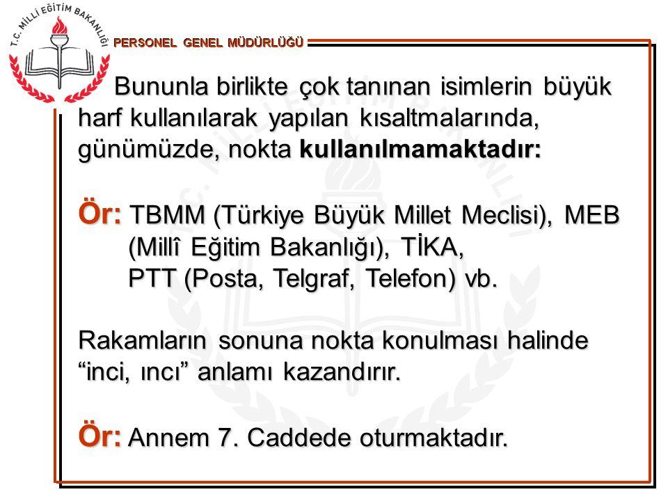 Ör: TBMM (Türkiye Büyük Millet Meclisi), MEB