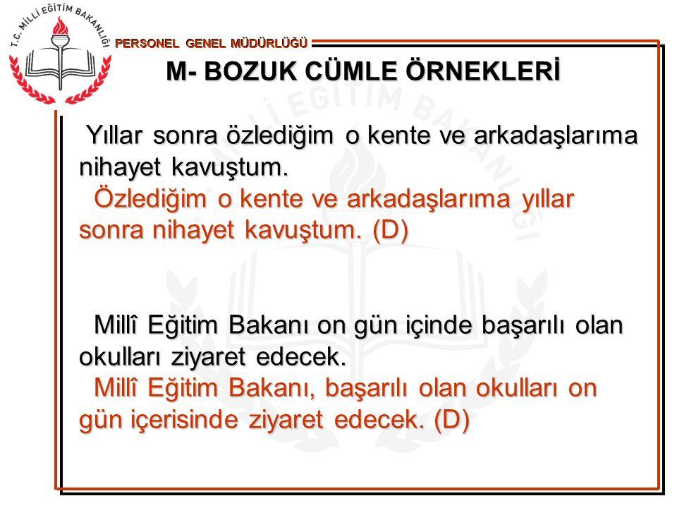 M- BOZUK CÜMLE ÖRNEKLERİ