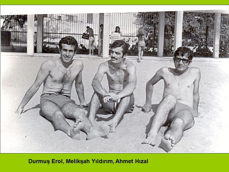 Durmuş Erol, Melikşah Yıldırım, Ahmet Hızal