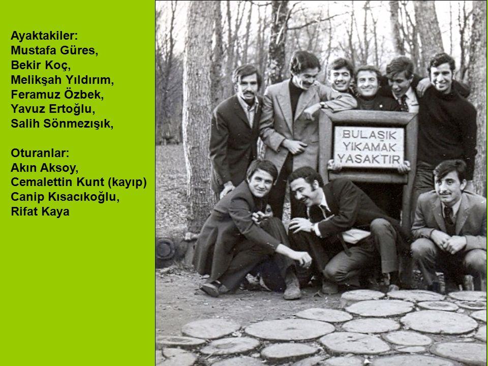 Ayaktakiler: Mustafa Güres, Bekir Koç, Melikşah Yıldırım, Feramuz Özbek, Yavuz Ertoğlu, Salih Sönmezışık,