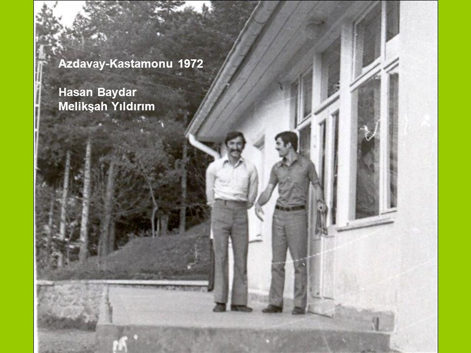 Azdavay-Kastamonu 1972 Hasan Baydar Melikşah Yıldırım
