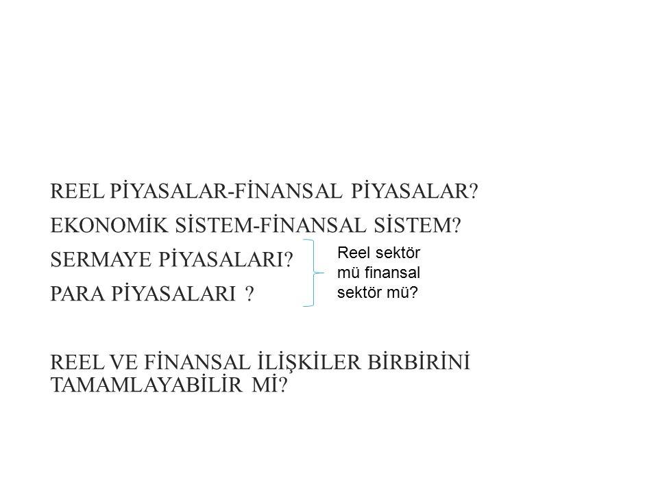 REEL PİYASALAR-FİNANSAL PİYASALAR EKONOMİK SİSTEM-FİNANSAL SİSTEM