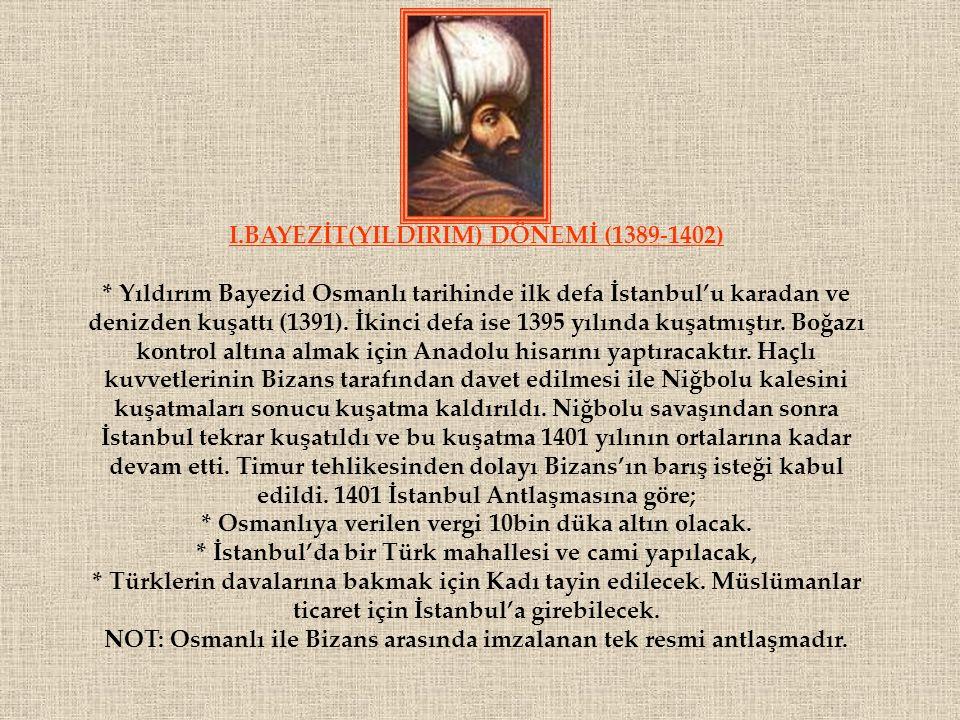 I.BAYEZİT(YILDIRIM) DÖNEMİ (1389-1402)