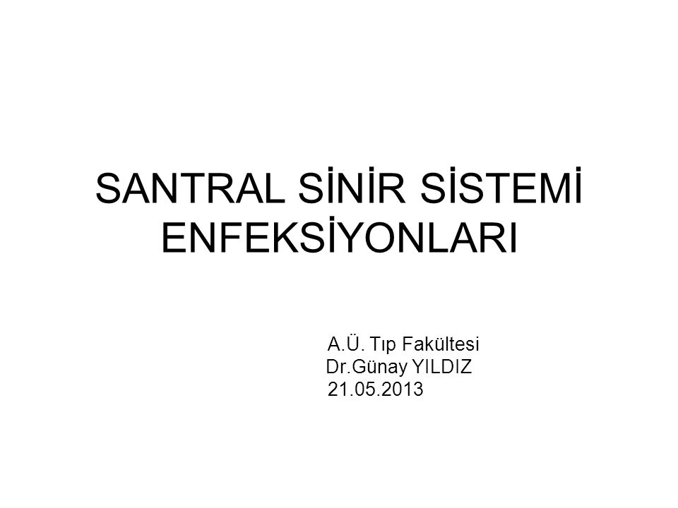 SANTRAL SİNİR SİSTEMİ ENFEKSİYONLARI