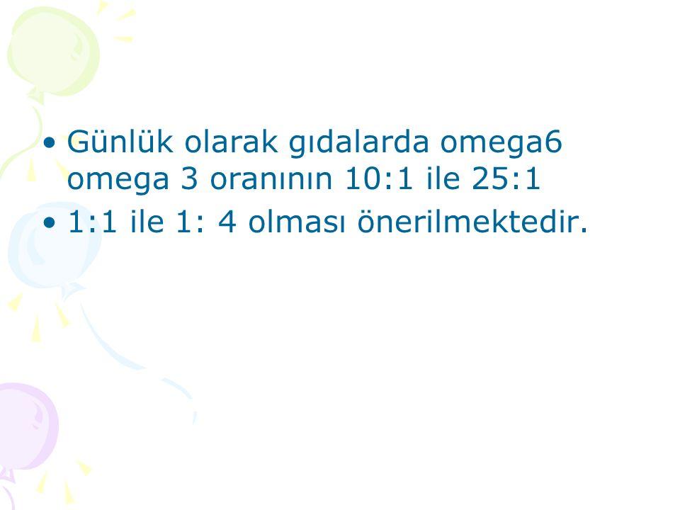 Günlük olarak gıdalarda omega6 omega 3 oranının 10:1 ile 25:1