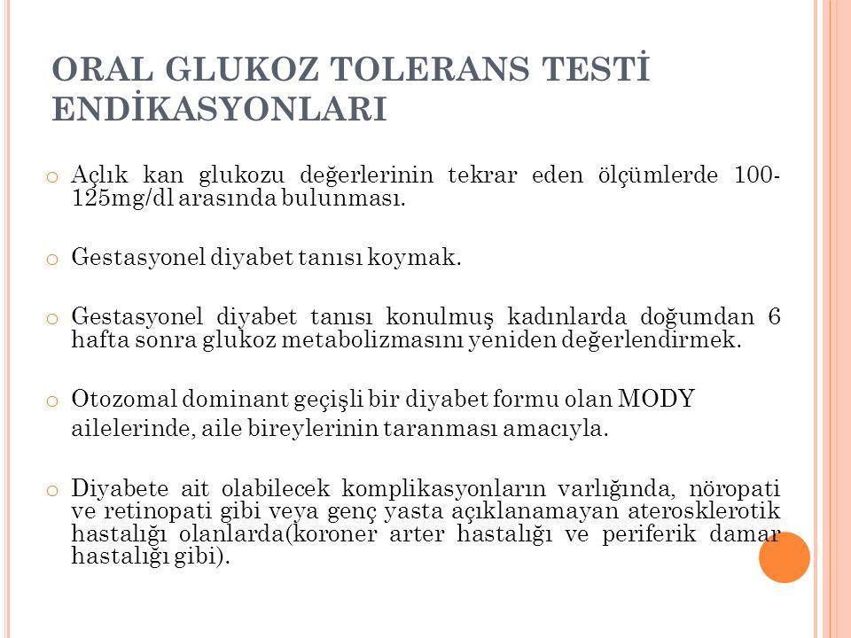 ORAL GLUKOZ TOLERANS TESTİ ENDİKASYONLARI