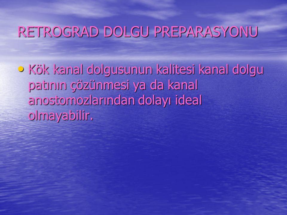 RETROGRAD DOLGU PREPARASYONU