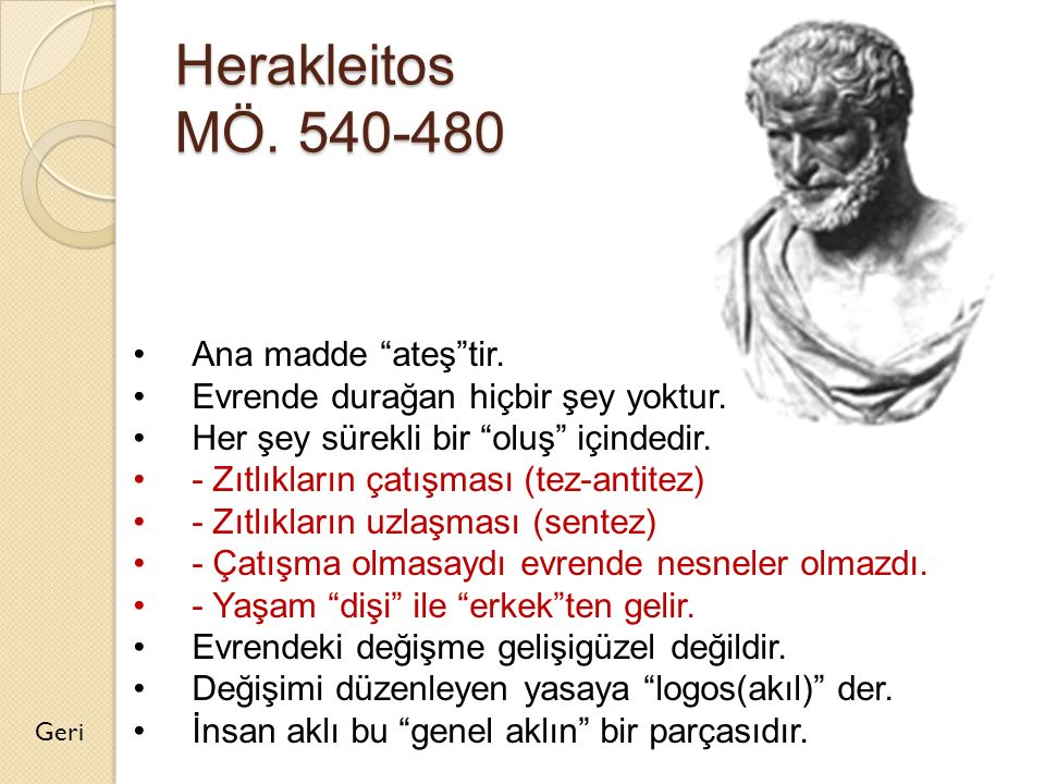 Herakleitos MÖ. 540-480 Ana madde ateş tir.