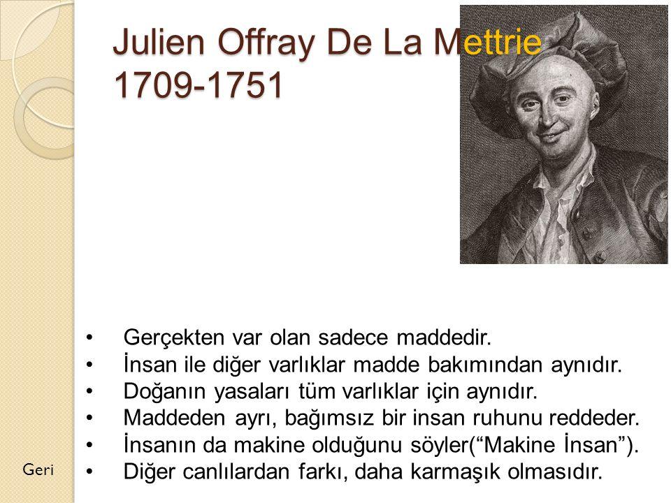 Julien Offray De La Mettrie 1709-1751