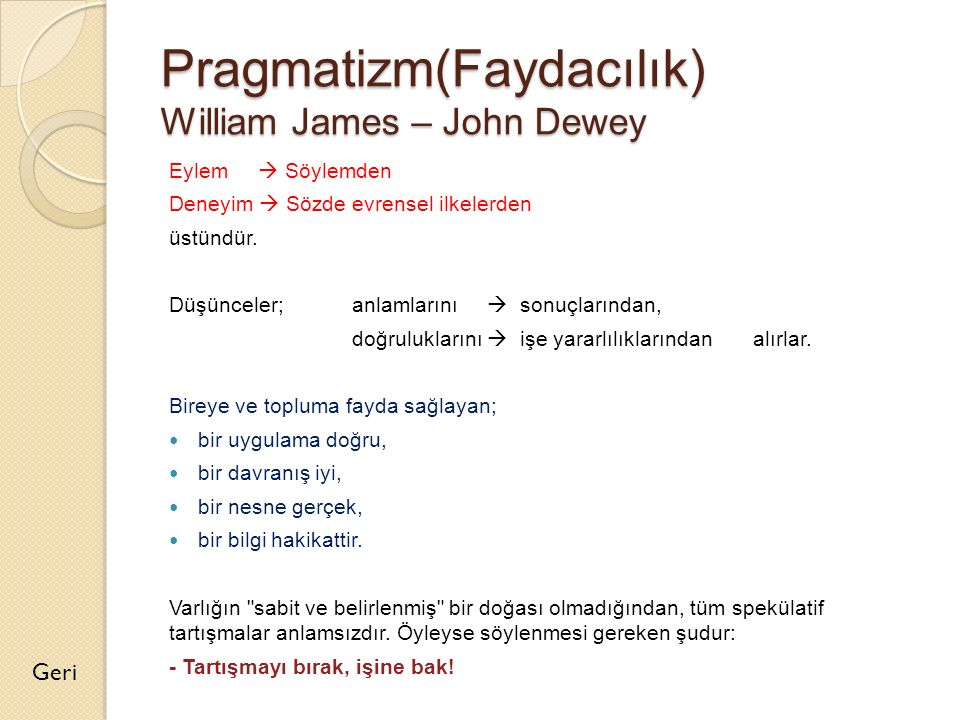 Pragmatizm(Faydacılık) William James – John Dewey