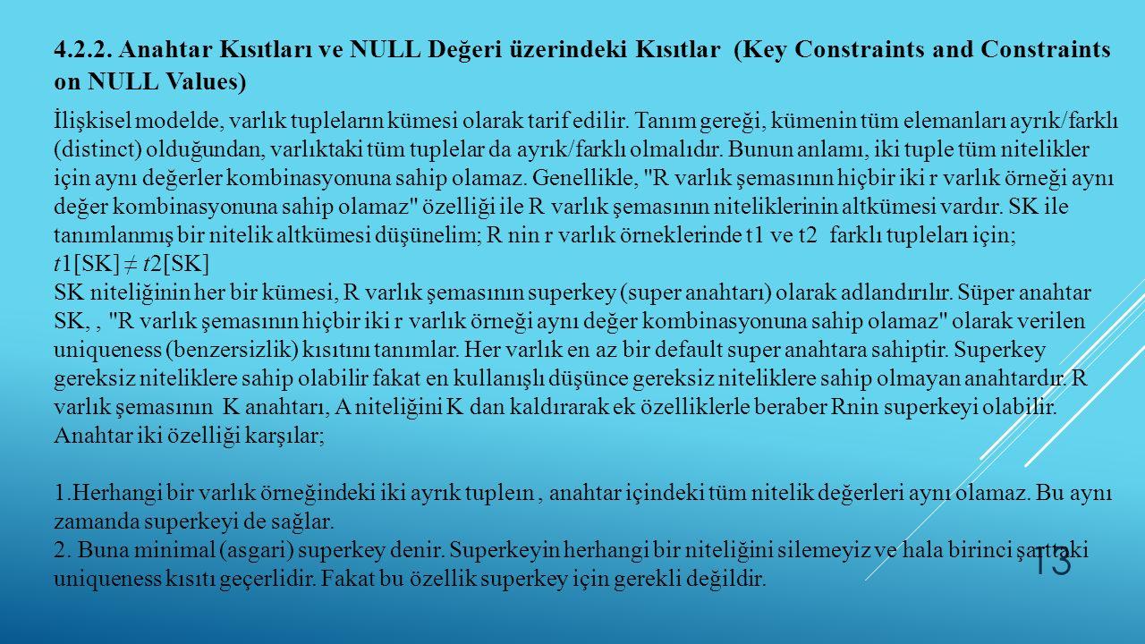 4.2.2. Anahtar Kısıtları ve NULL Değeri üzerindeki Kısıtlar (Key Constraints and Constraints on NULL Values)