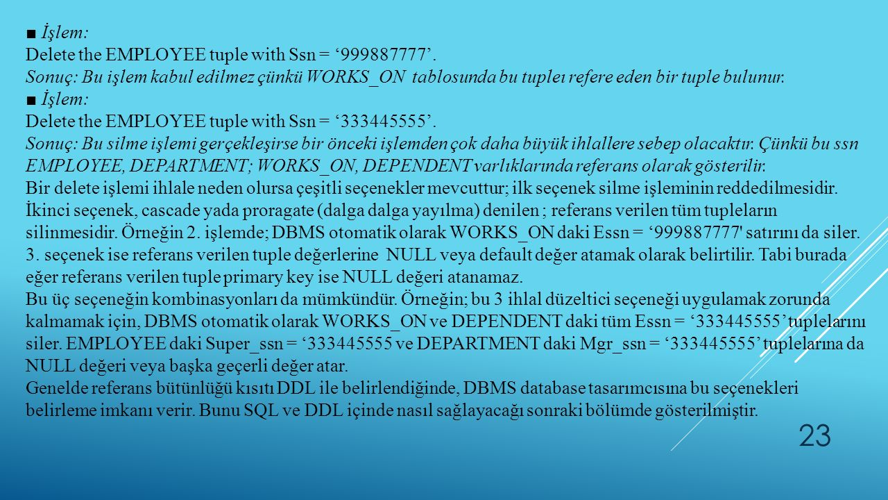 ■ İşlem: Delete the EMPLOYEE tuple with Ssn = '999887777'.