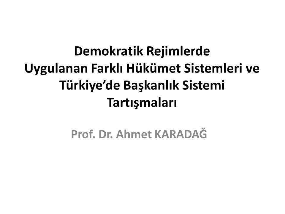 Demokratik Rejimlerde Uygulanan Farklı Hükümet Sistemleri ve Türkiye'de Başkanlık Sistemi Tartışmaları