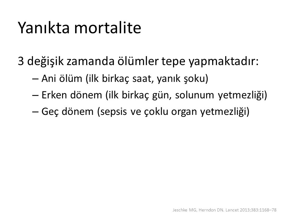 Yanıkta mortalite 3 değişik zamanda ölümler tepe yapmaktadır: