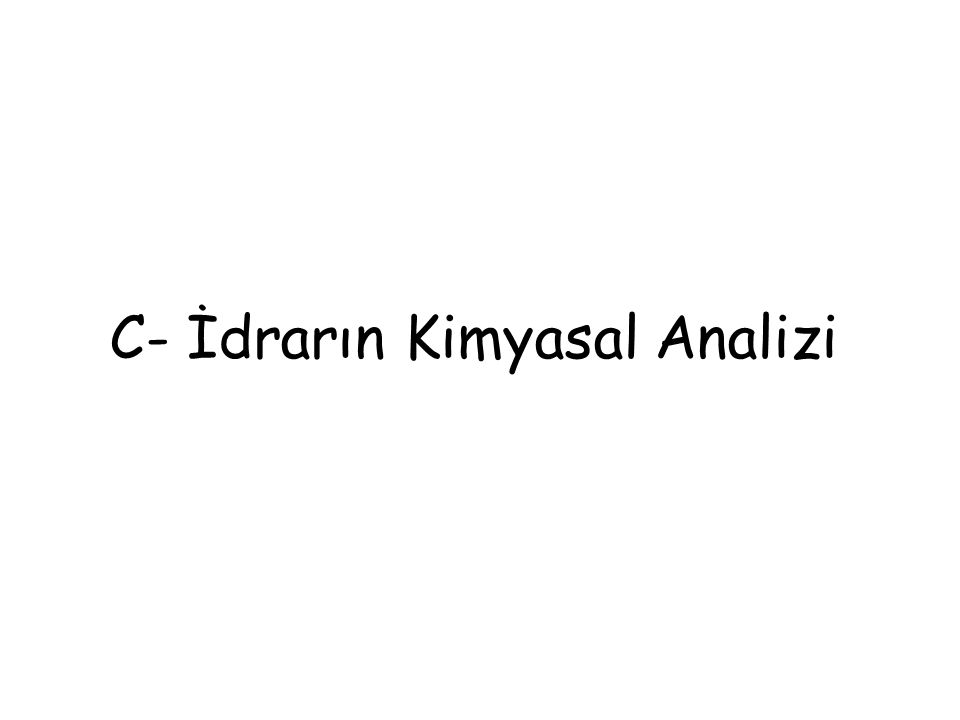 C- İdrarın Kimyasal Analizi