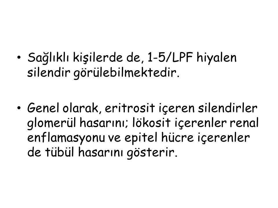 Sağlıklı kişilerde de, 1-5/LPF hiyalen silendir görülebilmektedir.