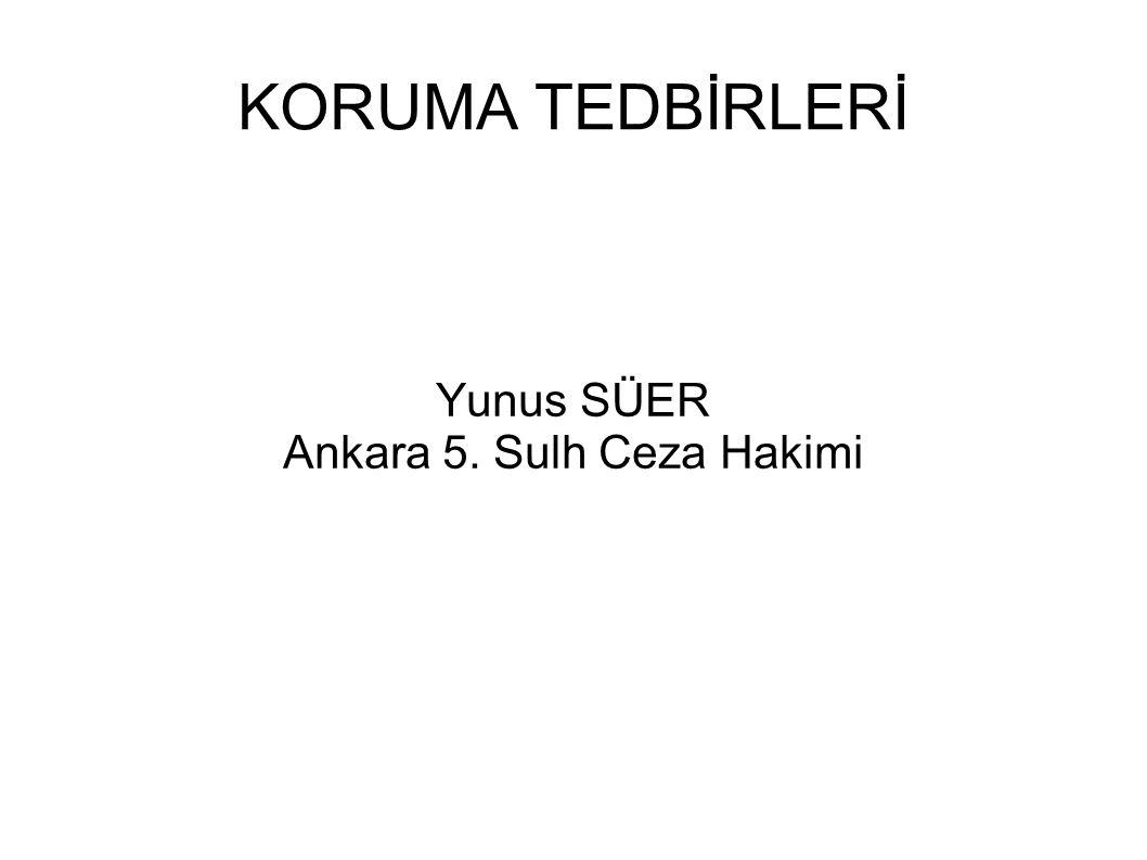Yunus SÜER Ankara 5. Sulh Ceza Hakimi