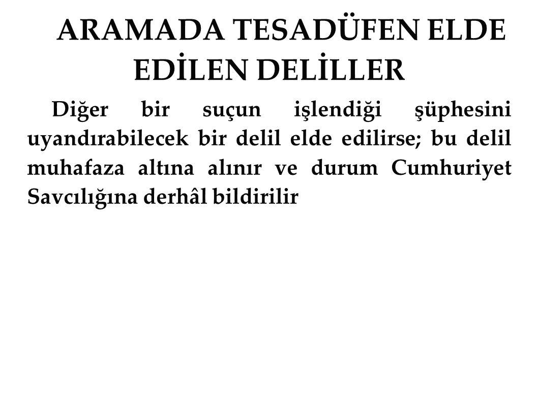 ARAMADA TESADÜFEN ELDE EDİLEN DELİLLER