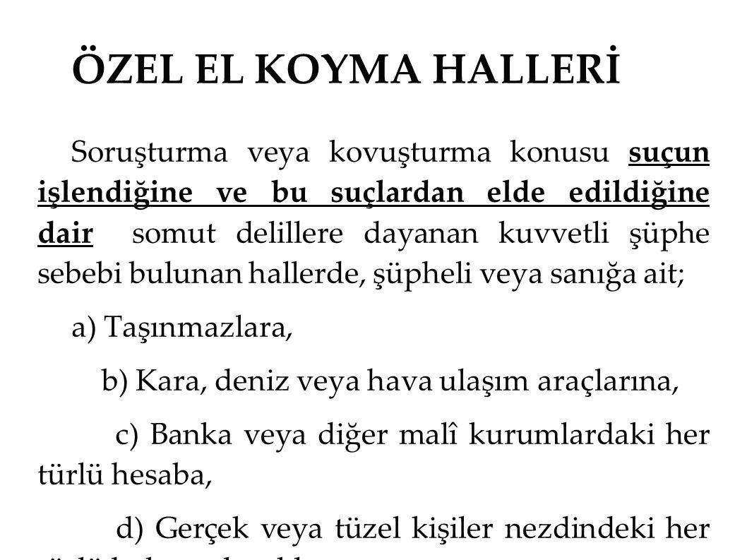 ÖZEL EL KOYMA HALLERİ