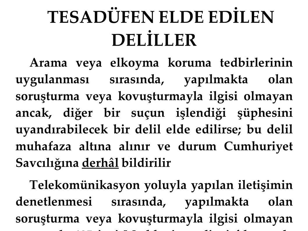 TESADÜFEN ELDE EDİLEN DELİLLER