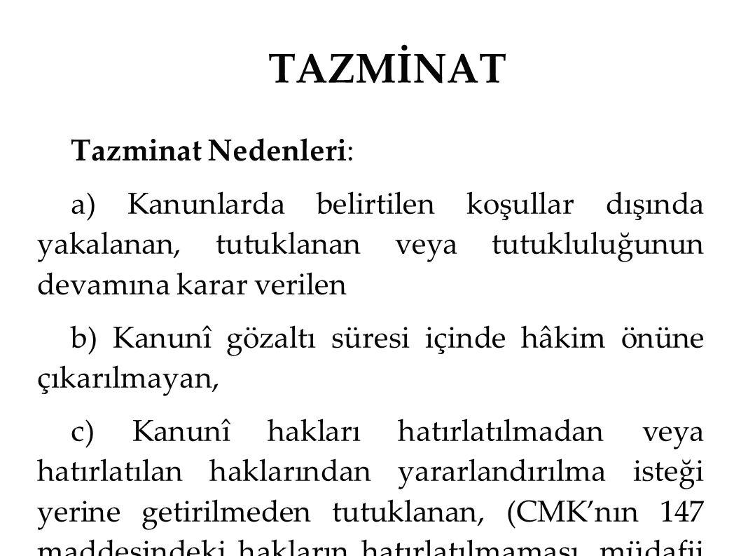TAZMİNAT Tazminat Nedenleri:
