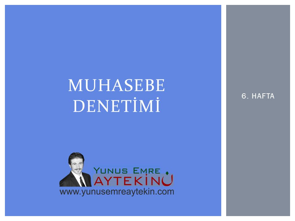 MUHASEBE DENETİMİ 6. HAFTA