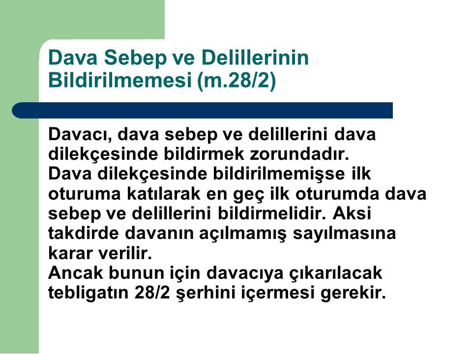 Dava Sebep ve Delillerinin Bildirilmemesi (m.28/2)