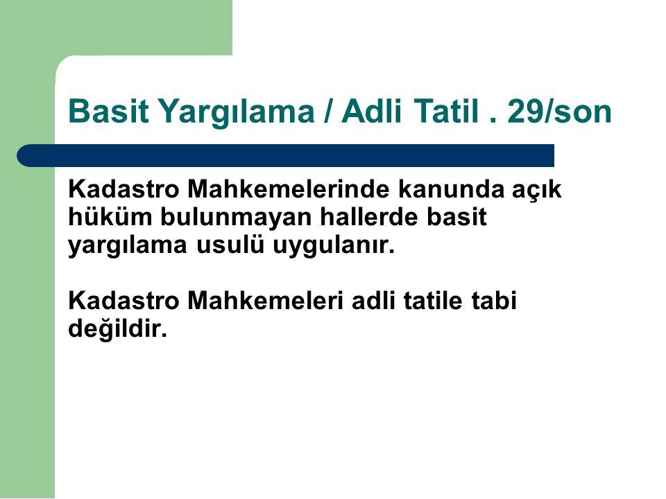 Basit Yargılama / Adli Tatil . 29/son