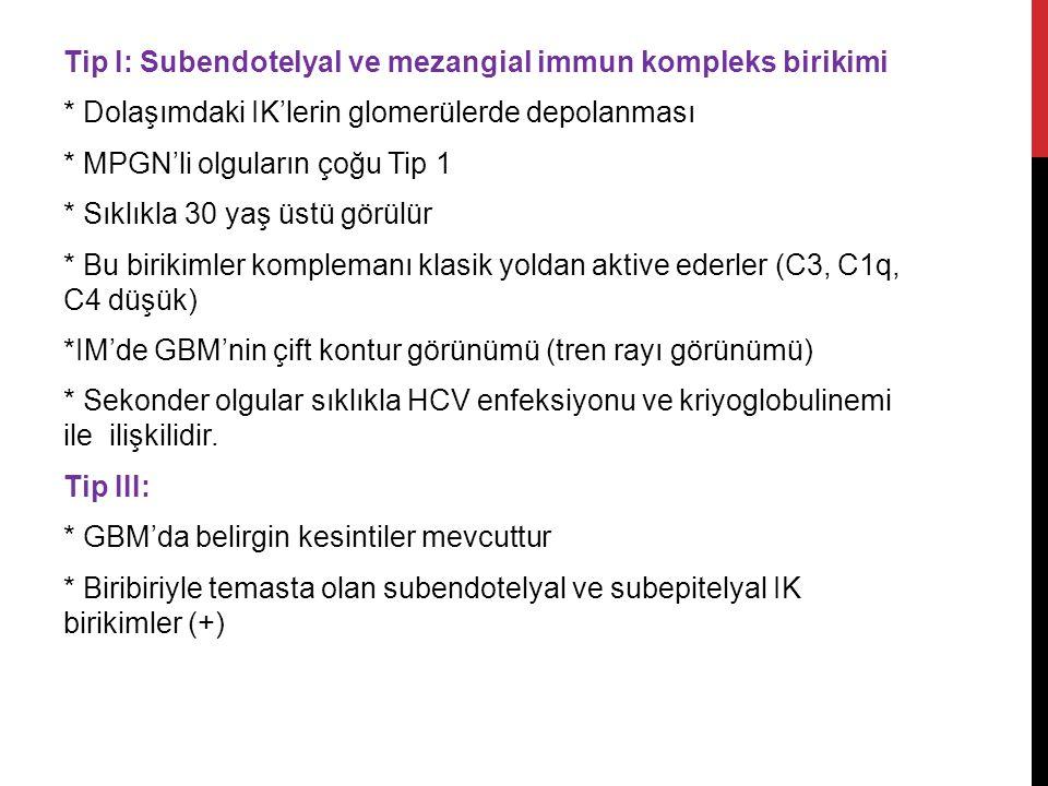 Tip I: Subendotelyal ve mezangial immun kompleks birikimi