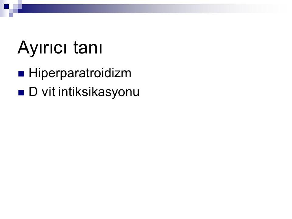 Ayırıcı tanı Hiperparatroidizm D vit intiksikasyonu