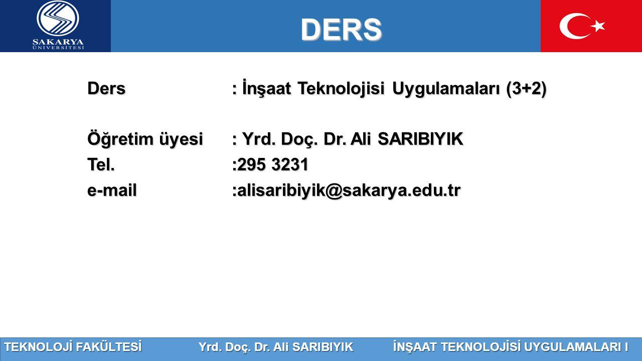 DERS Ders : İnşaat Teknolojisi Uygulamaları (3+2)