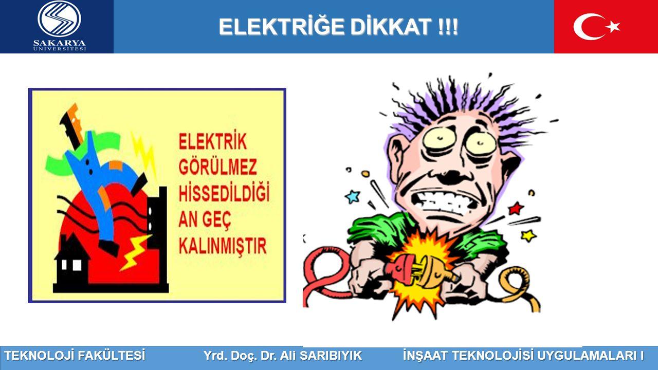 ELEKTRİĞE DİKKAT !!!