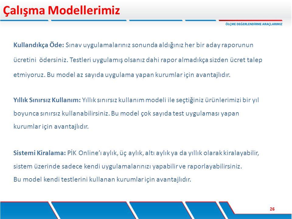 Çalışma Modellerimiz