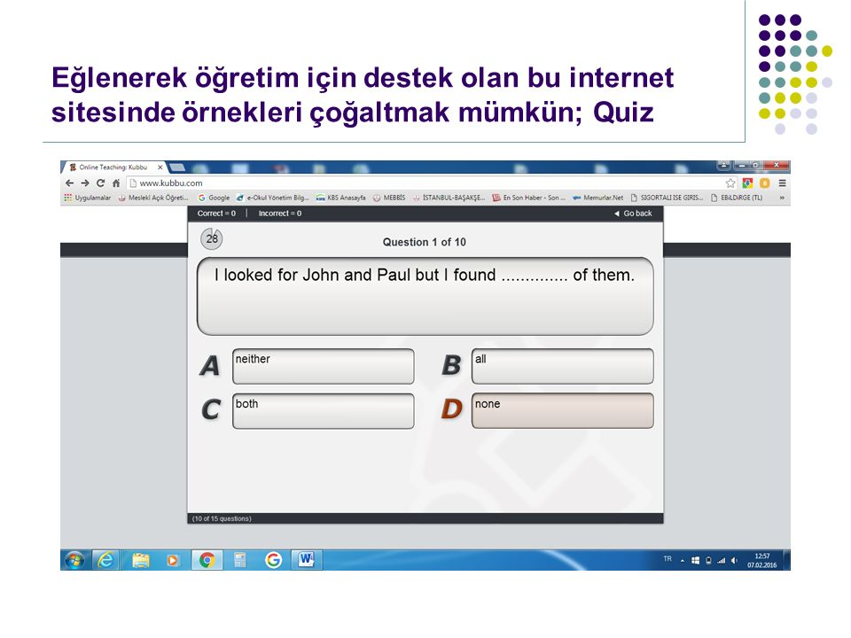 Eğlenerek öğretim için destek olan bu internet sitesinde örnekleri çoğaltmak mümkün; Quiz