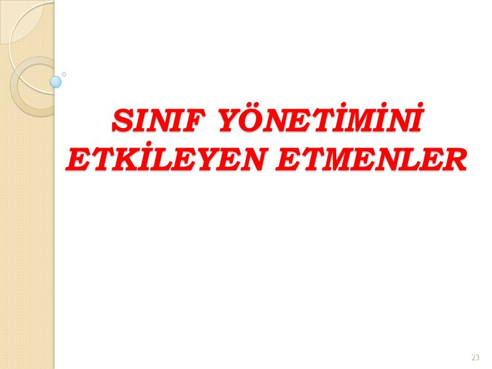 SINIF YÖNETİMİNİ ETKİLEYEN ETMENLER