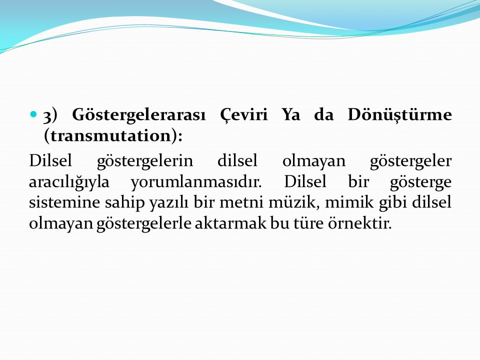 3) Göstergelerarası Çeviri Ya da Dönüştürme (transmutation):