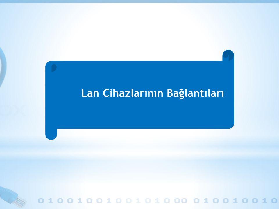 Lan Cihazlarının Bağlantıları