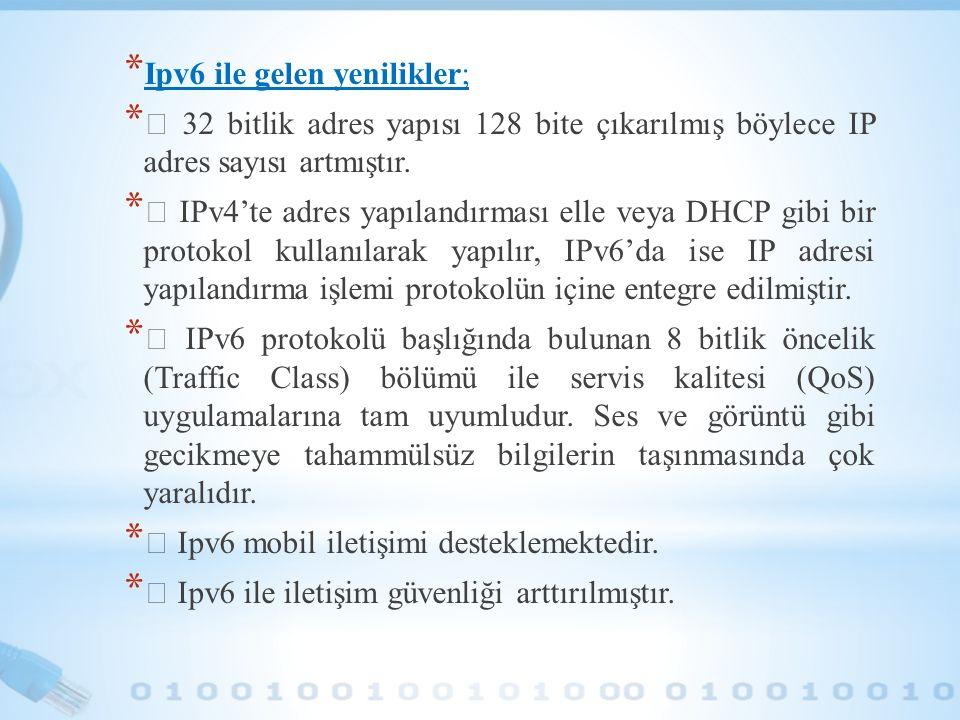 Ipv6 ile gelen yenilikler;