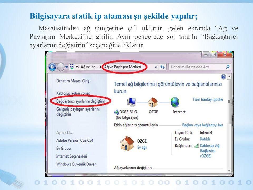 Bilgisayara statik ip ataması şu şekilde yapılır;