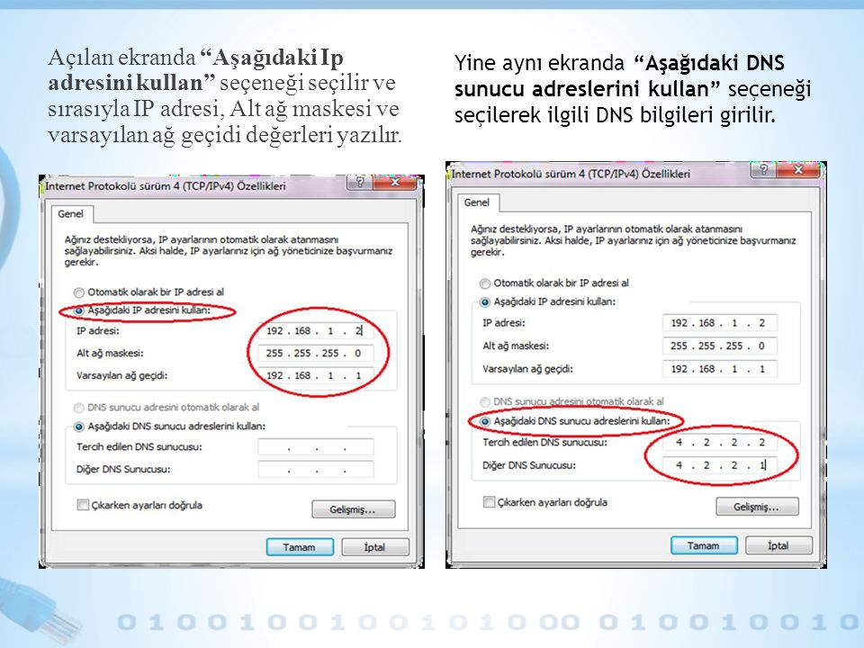Açılan ekranda Aşağıdaki Ip adresini kullan seçeneği seçilir ve sırasıyla IP adresi, Alt ağ maskesi ve varsayılan ağ geçidi değerleri yazılır.