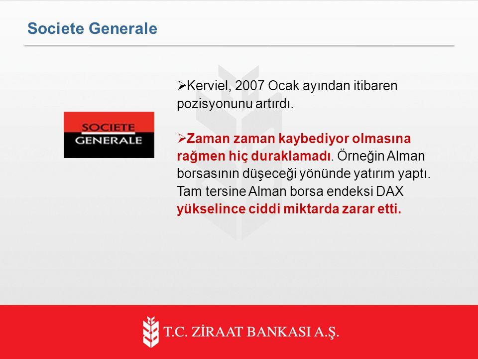 Societe Generale Kerviel, 2007 Ocak ayından itibaren pozisyonunu artırdı.
