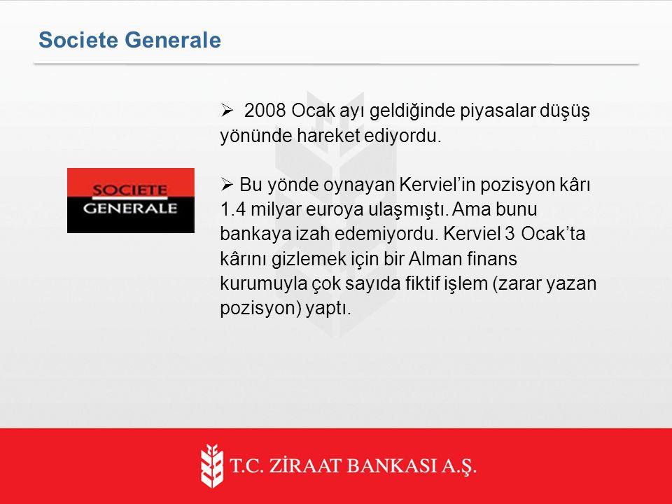 Societe Generale 2008 Ocak ayı geldiğinde piyasalar düşüş yönünde hareket ediyordu.