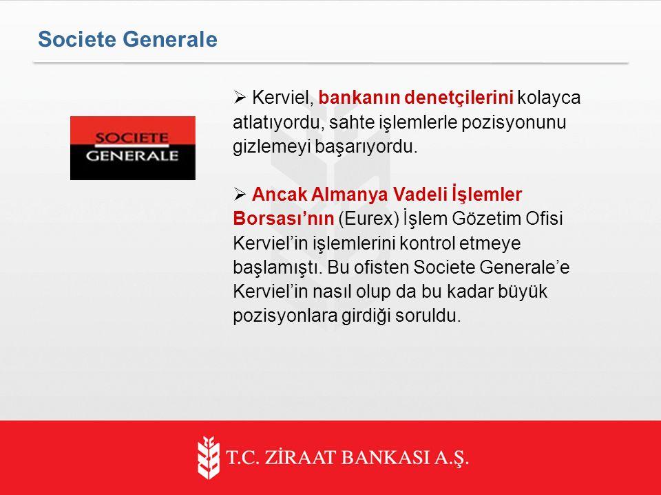 Societe Generale Kerviel, bankanın denetçilerini kolayca atlatıyordu, sahte işlemlerle pozisyonunu gizlemeyi başarıyordu.