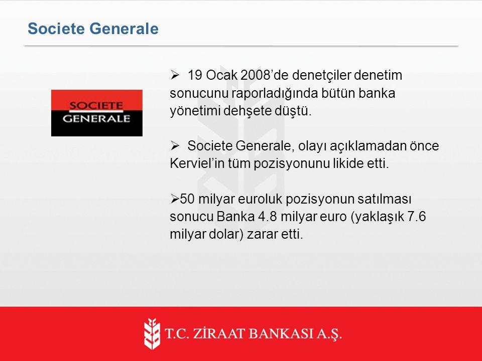 Societe Generale 19 Ocak 2008'de denetçiler denetim sonucunu raporladığında bütün banka yönetimi dehşete düştü.